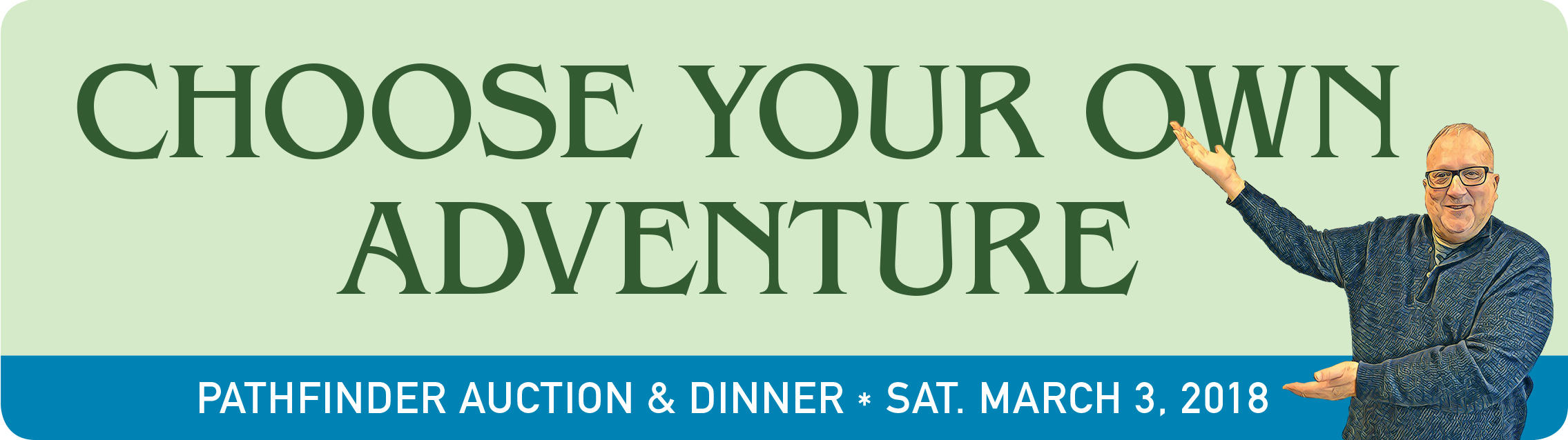 Banner of David and Choose Your Own Adventure Title Auction Dinner Sat. March 3, 2018