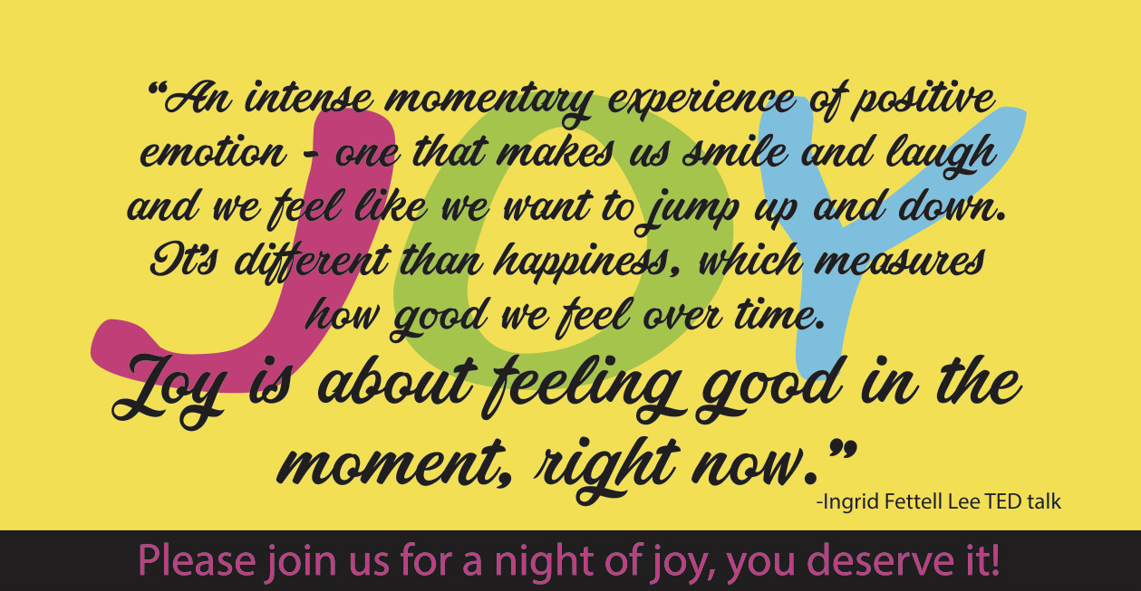 Joy is about feeling good in the moment, right now.
